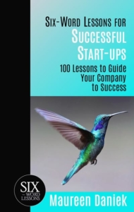 Six Word Lessons for Successful Start-Ups